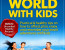 How to travel the world with kids